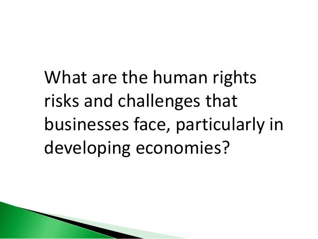 human rights responsible business practices Ethical and socially responsible perspectives in an organization   country known for its human rights violations and  responsible business practices.