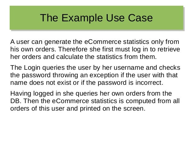 The Example Use CaseThe Example Use Case A user can generate the eCommerce statistics only from his own orders. Therefore ...