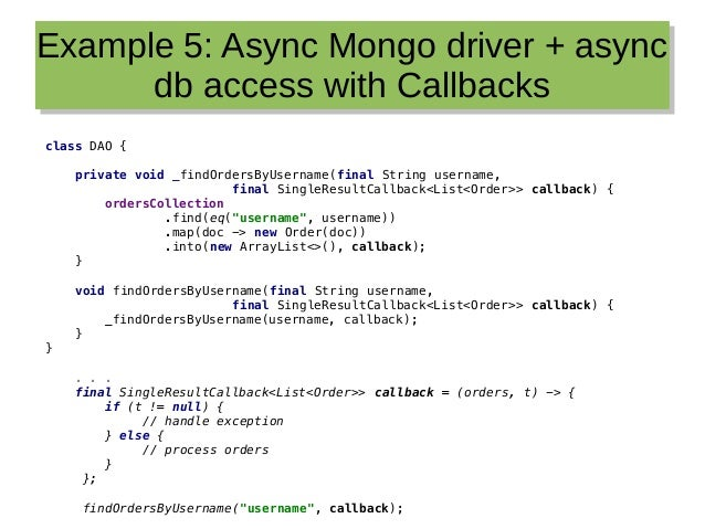 Example 5: Async Mongo driver + async db access with Callbacks Example 5: Async Mongo driver + async db access with Callba...