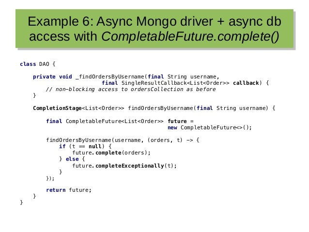 Example 6: Async Mongo driver + async db access with CompletableFuture.complete() Example 6: Async Mongo driver + async db...