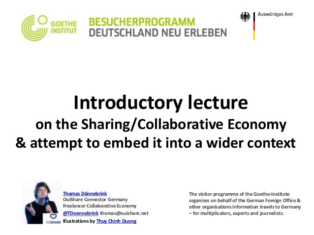 Introductory lecture on the Sharing/Collaborative Economy & attempt to embed it into a wider context Thomas Dönnebrink Oui...