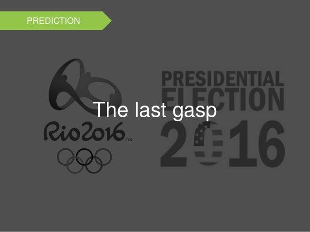 PREDICTION The last gasp