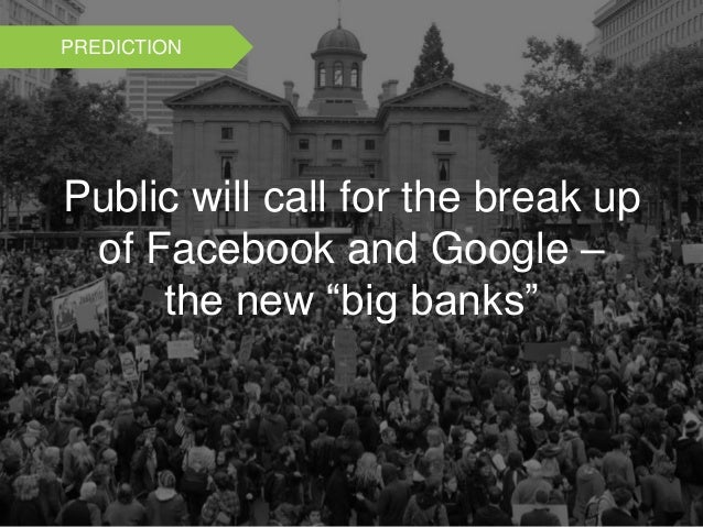 """Public will call for the break up of Facebook and Google – the new """"big banks"""" PREDICTION"""
