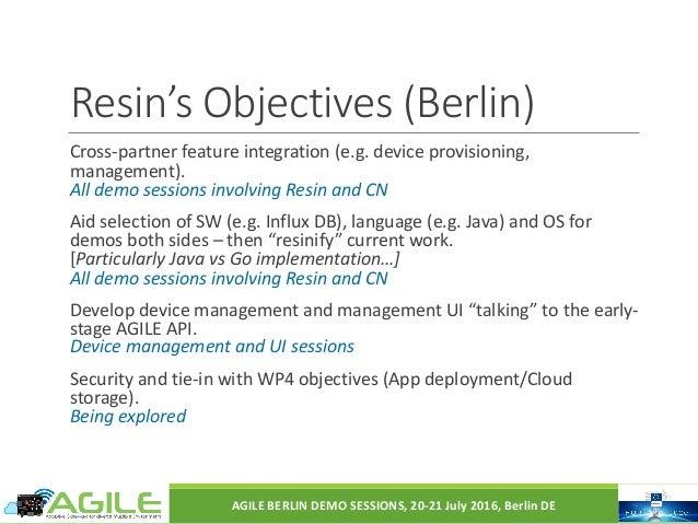Resin'sObjectives(Berlin) Cross-partnerfeatureintegration(e.g.deviceprovisioning, management). Alldemosessionsi...