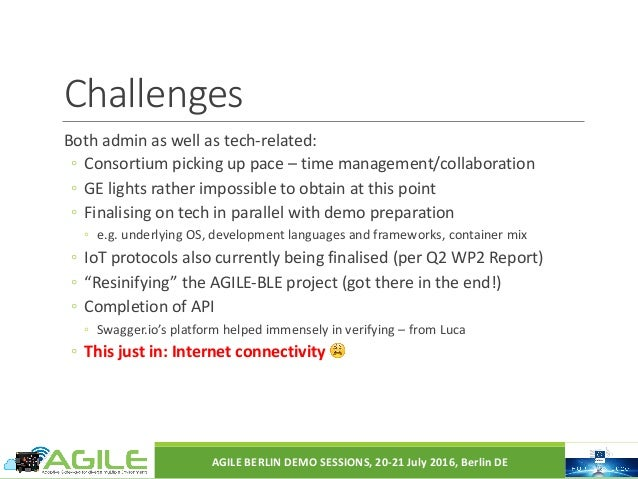 Challenges Bothadminaswellastech-related: ◦ Consortiumpickinguppace– timemanagement/collaboration ◦ GElightsra...