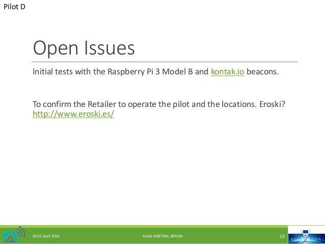 OpenIssues InitialtestswiththeRaspberryPi3ModelBand kontak.io beacons. ToconfirmtheRetailertooperatethepi...