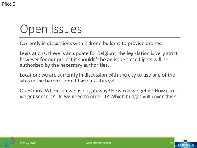 OpenIssues Currentlyindiscussionswith2dronebuilderstoprovidedrones. Legislations:thereisanupdateforBelgium...