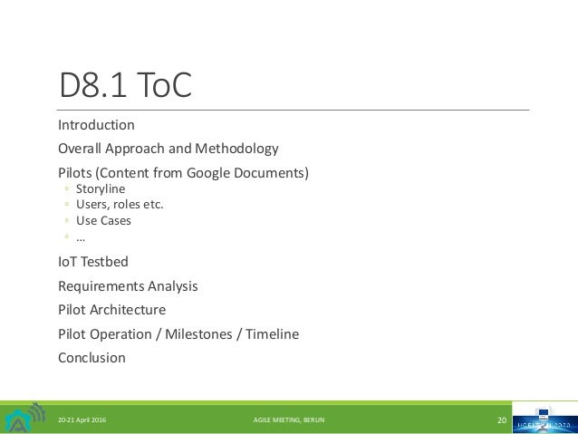 D8.1ToC Introduction OverallApproachandMethodology Pilots(ContentfromGoogleDocuments) ◦ Storyline ◦ Users,rolese...