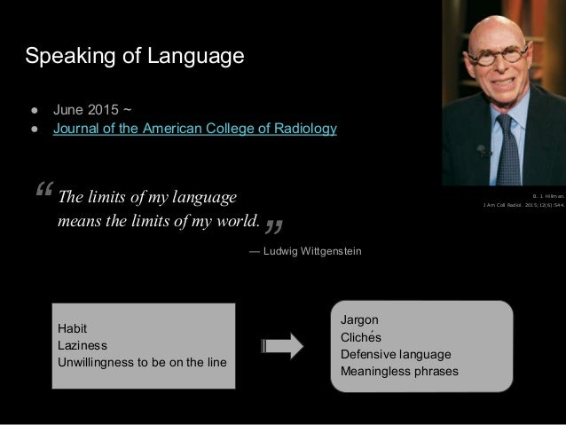 Speaking of Language ● June 2015 ~ ● Journal of the American College of Radiology B. J. Hillman. J Am Coll Radiol. 2015;12...