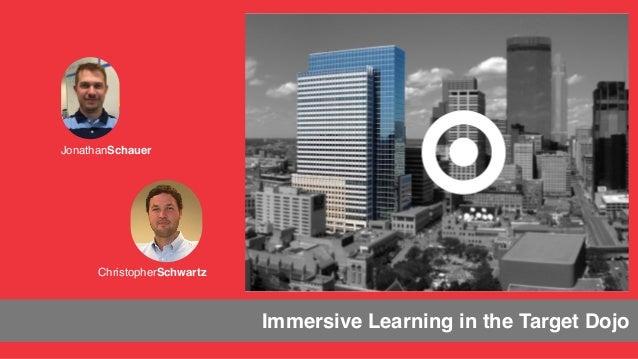 JonathanSchauer ChristopherSchwartz Immersive Learning in the Target Dojo