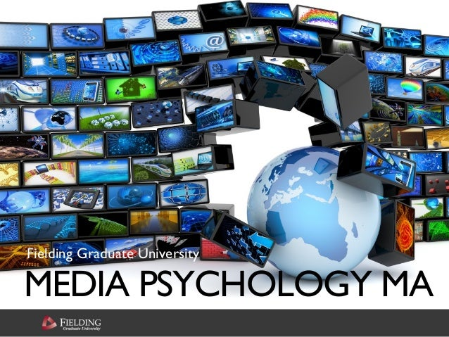 MEDIA PSYCHOLOGY MA Fielding Graduate University