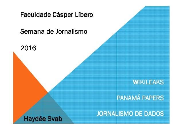 WIKILEAKSWIKILEAKSWIKILEAKSWIKILEAKS PANAMÁ PAPERSPANAMÁ PAPERSPANAMÁ PAPERSPANAMÁ PAPERS JORNALISMO DE DADOSJORNALISMO DE...