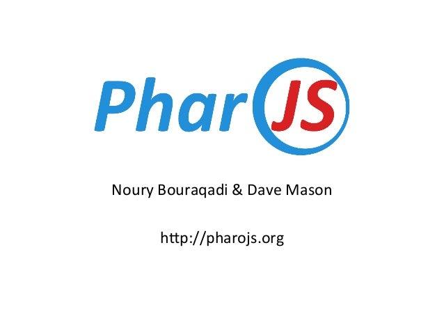 NouryBouraqadi&DaveMason  h4p://pharojs.org