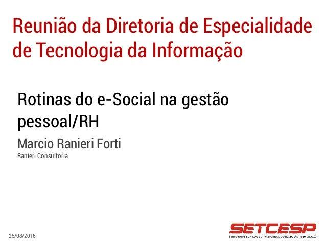 Rotinas do e-Social na gestão pessoal RH Marcio Ranieri Forti Ranieri  Consultoria Reunião ... 0a964ce92e