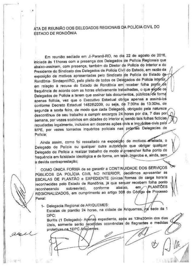 I ATA DE REUNIÃO DOS DELEGADOS REGIONAIS DA POLICIA CIVIL DO ESTADO DE RONDONIA ./ •• Em reunião sediada em Ji.Paranã.RO, ...