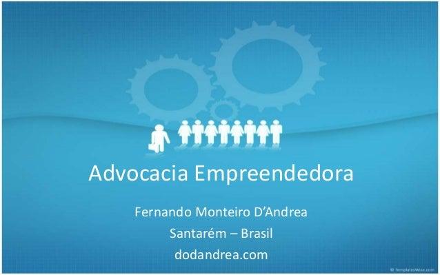Advocacia Empreendedora Fernando Monteiro D'Andrea Santarém – Brasil dodandrea.com