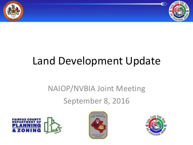Land Development Update NAIOP/NVBIA Joint Meeting September 8, 2016