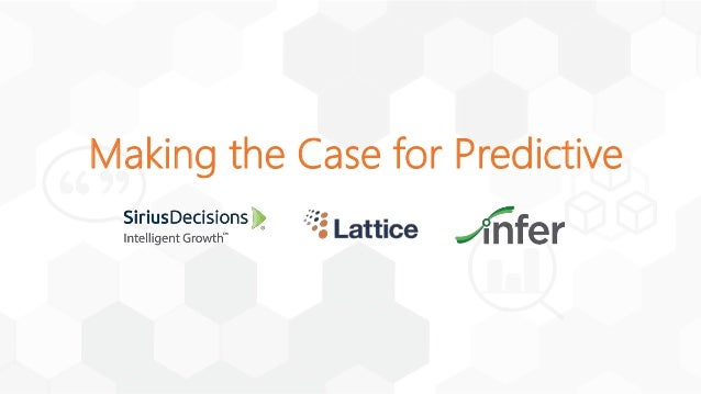 Making the Case for Predictive