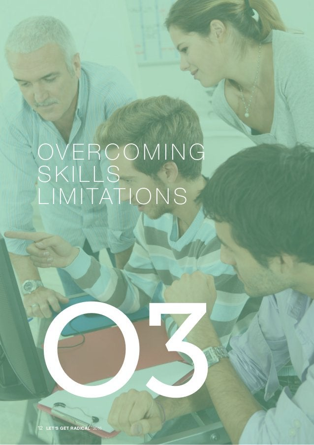 · O3 OVERCOMING SK ILLS LIMITATIONS 12 LET'S GET RADICAL 2016