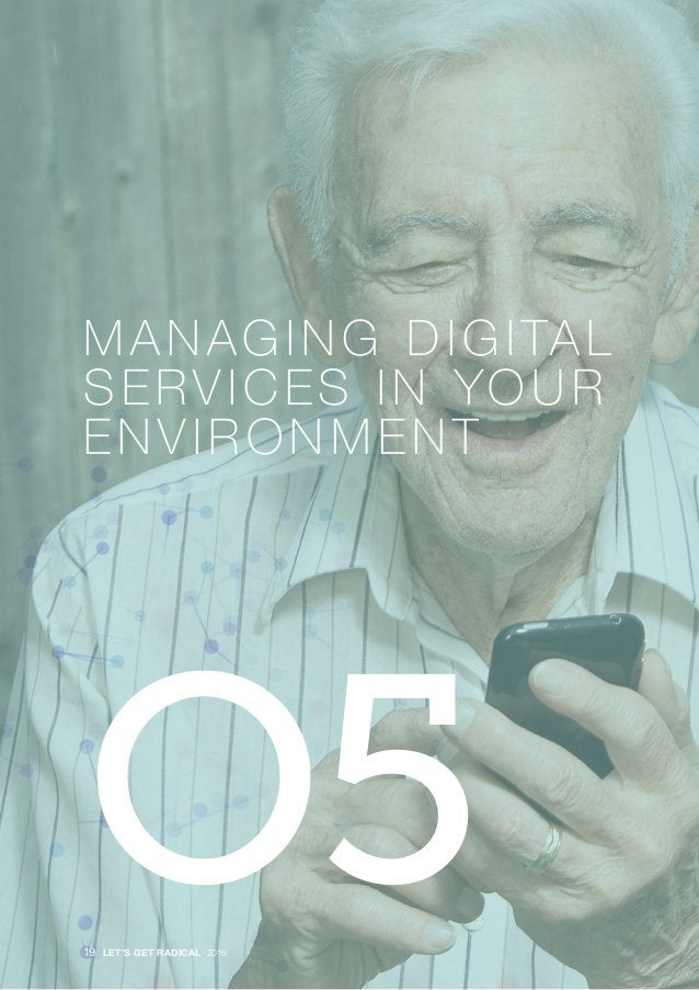 · MANAGING DIGITAL SERVICES IN YOUR ENVIRONMENT O5LET'S GET RADICAL 201619