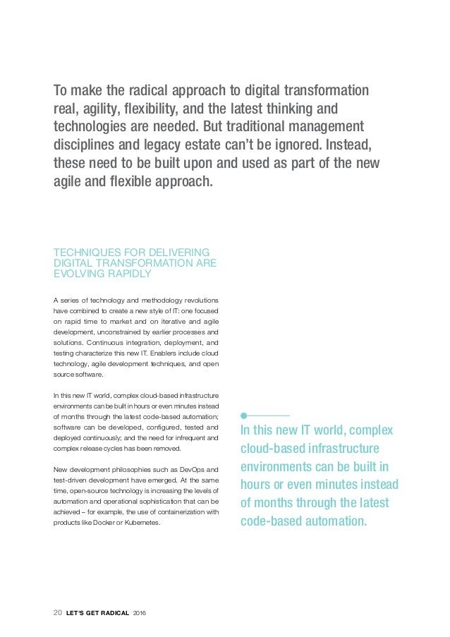 · To make the radical approach to digital transformation real, agility, flexibility, and the latest thinking and technolog...