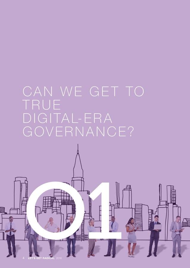 · CAN WE GE T TO TRUE DIGITAL-ER A GOVERNANCE? O14 LET'S GET RADICAL 2016