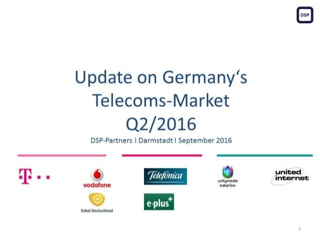 Update on Germany's Telecoms-Market Q2/2016 DSP-Partners I Darmstadt I September 2016 1