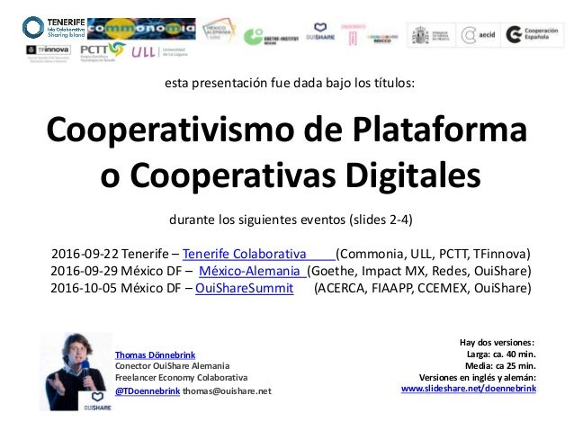 Thomas Dönnebrink Conector OuiShare Alemania Freelancer Economy Colaborativa @TDoennebrink thomas@ouishare.net Cooperativi...