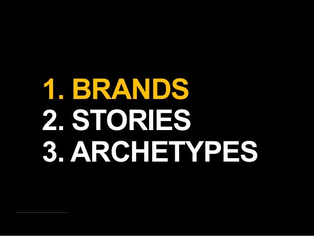 Storytelling in Practice: Brand Narratives and Archetypes Slide 3