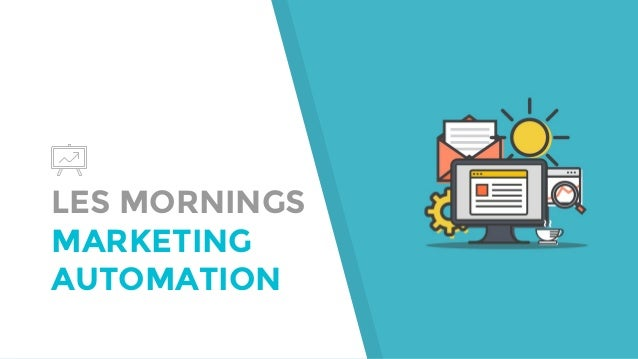 LES MORNINGS MARKETING AUTOMATION