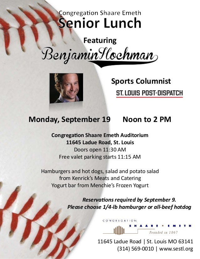 Featuring Sports Columnist 11645 Ladue Road | St. Louis MO 63141 (314) 569-0010 | www.sestl.org Monday, September 19 Noon ...