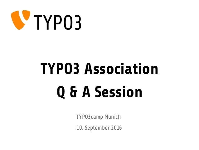 TYPO3 Association Q & A Session TYPO3camp Munich 10. September 2016