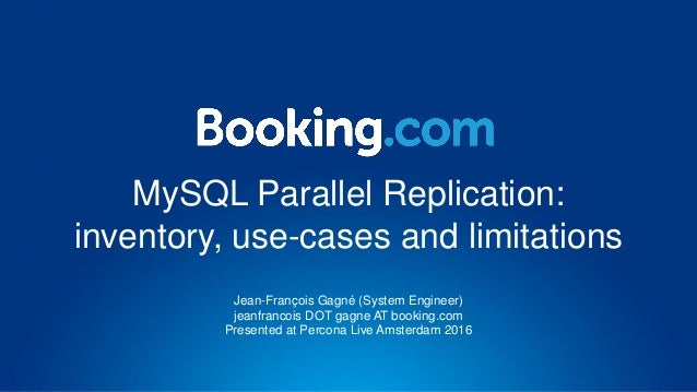 MySQL Parallel Replication: inventory, use-cases and limitations Jean-François Gagné (System Engineer) jeanfrancois DOT ga...
