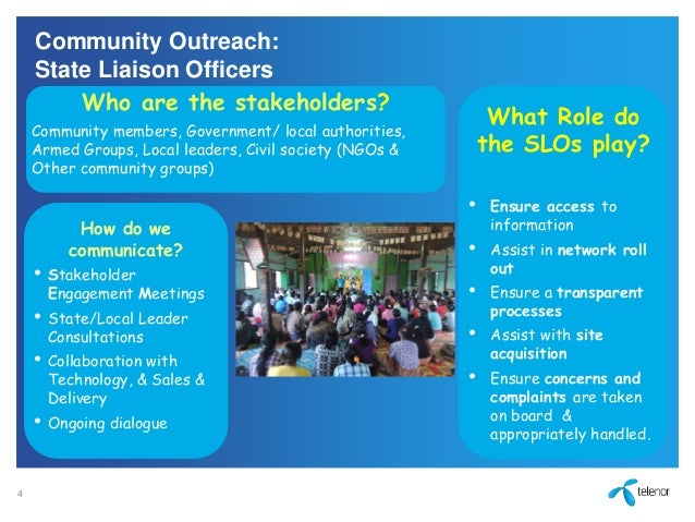 Community Outreach: State Liaison Officers 4 Who are the stakeholders? Community members, Government/ local authorities, A...