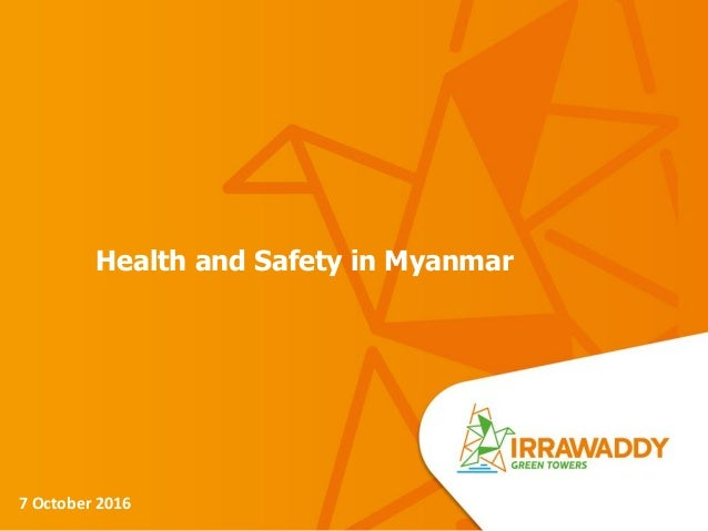 Health and Safety in Myanmar 7 October 2016
