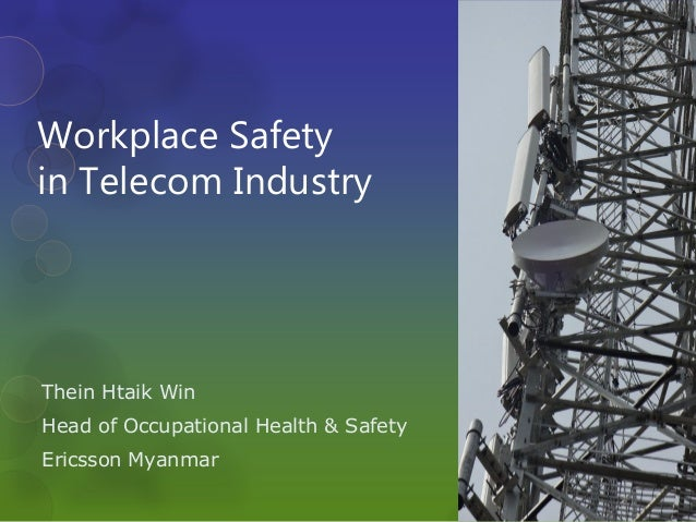Thein Htaik Win Head of Occupational Health & Safety Ericsson Myanmar Workplace Safety in Telecom Industry