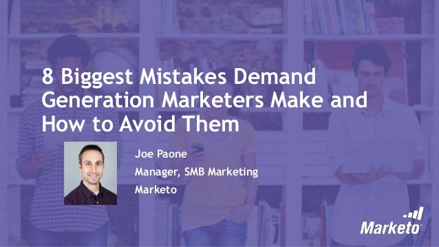 8 Biggest Mistakes Demand Generation Marketers Make and How to Avoid Them