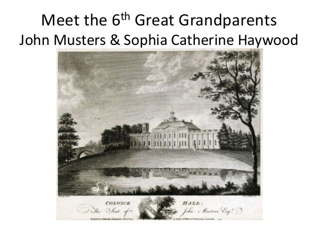 Meet the 6th Great Grandparents John Musters & Sophia Catherine Haywood