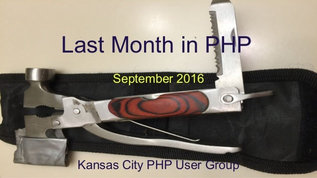 Last Month in PHP September 2016 Kansas City PHP User Group