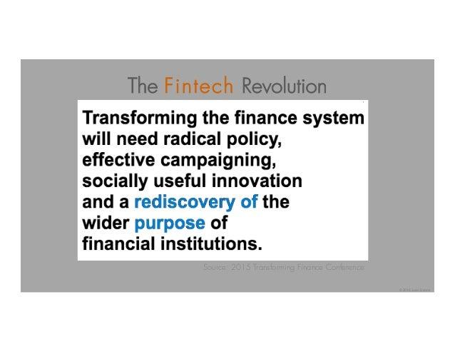 írituà esp Source: 2015 Transforming Finance Conference The Fintech Revolution © 2016 Juan Llanos