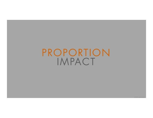 PROPORTION IMPACT © 2016 Juan Llanos