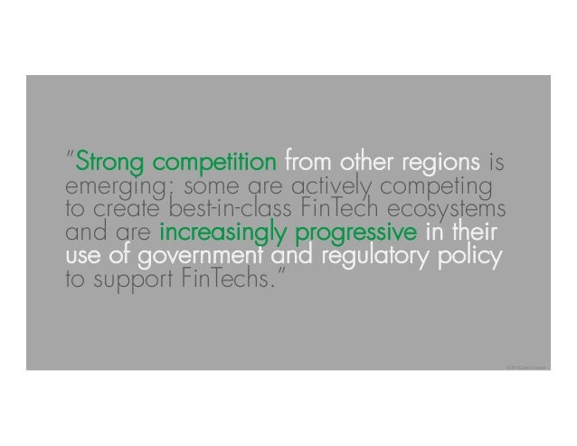"""""""Strong competition from other regions is emerging: some are actively competing to create best-in-class FinTech ecosystems..."""