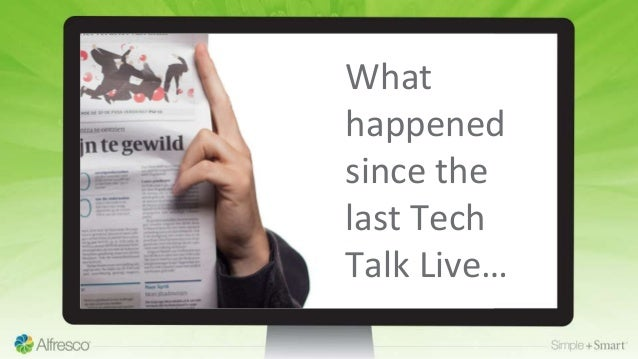 What happened since the last Tech Talk Live…