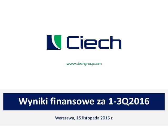 Wyniki finansowe za 1-3Q2016 Warszawa, 15 listopada 2016 r.