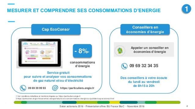 1MESURER ET COMPRENDRE SES CONSOMMATIONS D'ENERGIE 6Salon actionaria 2016 - Présentation offres BU France BtoC - Novembre ...