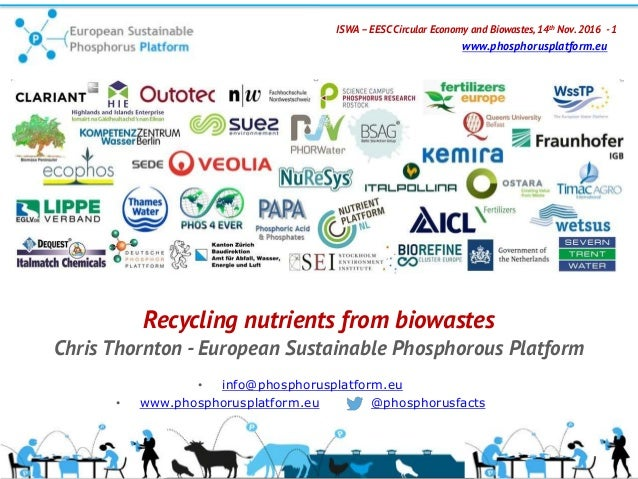 ISWA – EESC Circular Economy and Biowastes, 14th Nov.2016 - 1 www.phosphorusplatform.eu Recycling nutrients from biowastes...