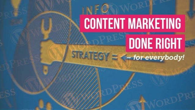 Content Marketing Done Right – for everybody!