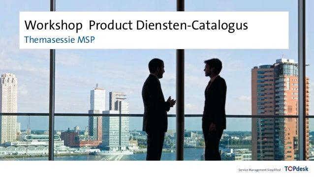 Workshop Product Diensten-Catalogus Themasessie MSP
