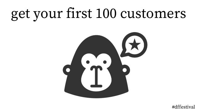 get your first 100 customers #dffestival