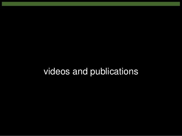 videos and publications